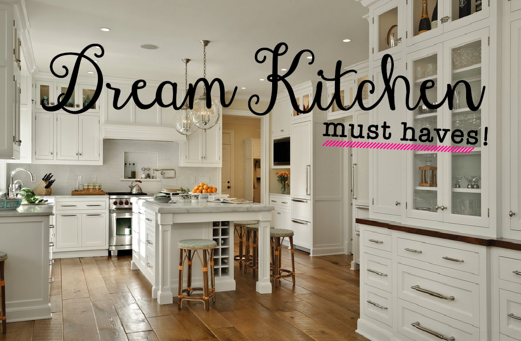 dream kitchen must haves