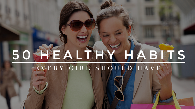 50 healthy habits every girl should have (2)