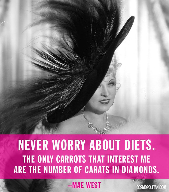 never worry about diets mae west