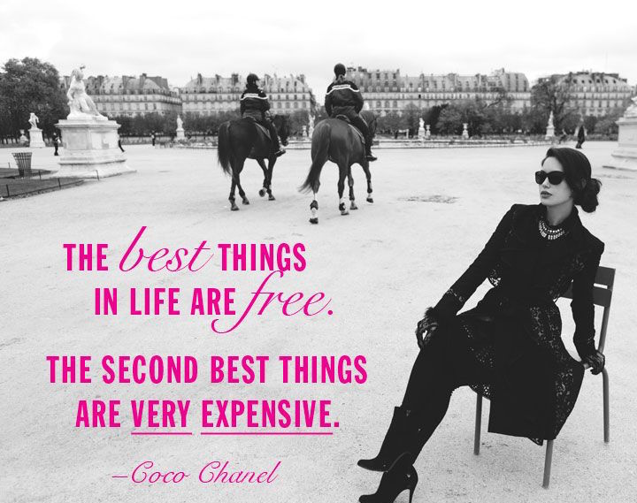 the best things in life are free. the second best things are very expensive