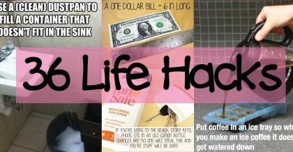 36 life hacks